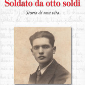 Carlo e Luciano Boero: Soldato da otto soldi, Storia di una vita – Araba Fenice 2014